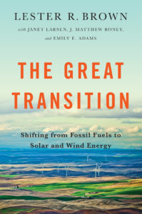 "Cover of ""The Great Transition: Shifting from Fossil Fuels to Solar and Wind Energy,"" by Lester Brown, Janet Larsen, Matt Roney, Emily Adams"